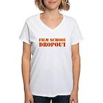 film school dropout Women's V-Neck T-Shirt