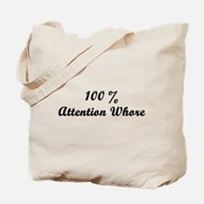 Attention Whore Tote Bag