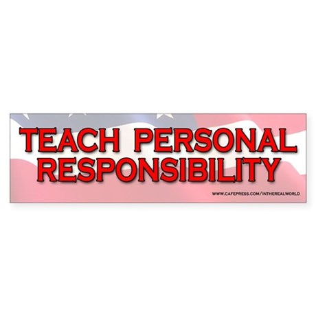 Teach Personal Responsibility Flag Bumper Sticker