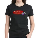 Reality is Liberal Biased Women's Dark T-Shirt
