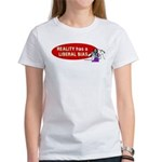 Reality is Liberal Biased Women's T-Shirt