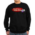 Reality is Liberal Biased Sweatshirt (dark)