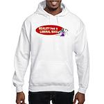 Reality is Liberal Biased Hooded Sweatshirt