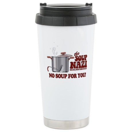 Soup Nazi No Soup Stainless Steel Travel Mug