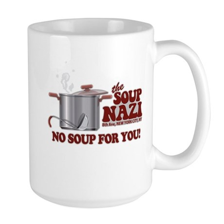 Soup Nazi No Soup Large Mug
