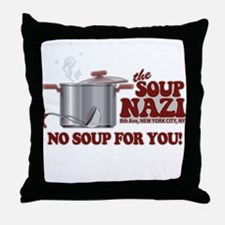 Soup Nazi No Soup Throw Pillow
