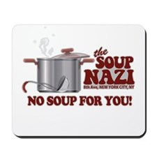 Soup Nazi No Soup Mousepad