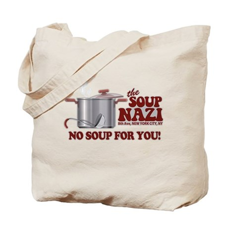 Soup Nazi No Soup Tote Bag