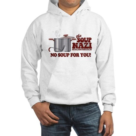 Soup Nazi No Soup Hooded Sweatshirt
