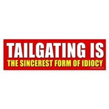 Tailgating Is Idiocy (sticker)