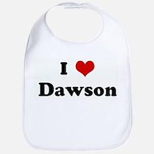 I Love Dawson Bib