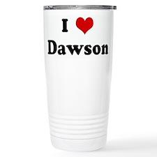 I Love Dawson Travel Mug