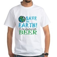 Save the Earth... beer Shirt