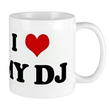 I Love MY DJ Mug