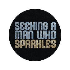 "Man Who Sparkles 3.5"" Button"