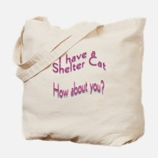 I Have a Shelter Cat Tote Bag