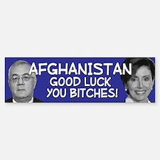 Afghanistan you bitches Bumper Bumper Bumper Sticker