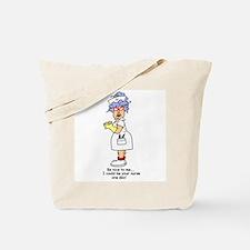 Be Nice Nurse Tote Bag