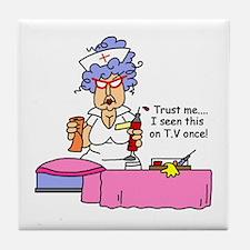 Nurse Trust Me Tile Coaster