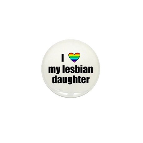 I Love My Lesbian Daughter Mini Button (10 pack)
