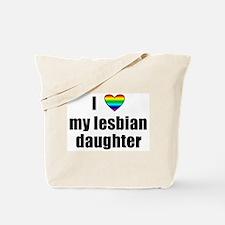 I Love My Lesbian Daughter Tote Bag