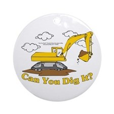 Can You Dig It? Ornament (Round)