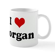 I Love Morgan Mug