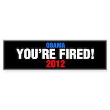 Obama, You're Fired! 2012 Bumper Bumper Sticker