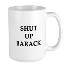 Shut Up Barack Mug