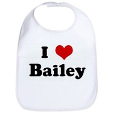 I Love Bailey Bib