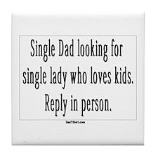 Single Dad Ad Tile Coaster