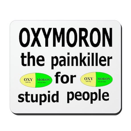 Oxymoron, The Painkiller For Stupid People Mousepa