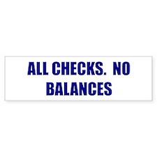 ALL CHECKS. NO BALANCES