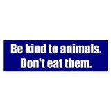 Be kind to animals dont eat them Single