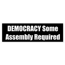 DEMOCRACY Some Assembly Required