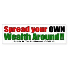 Spread you OWN Wealth Around!