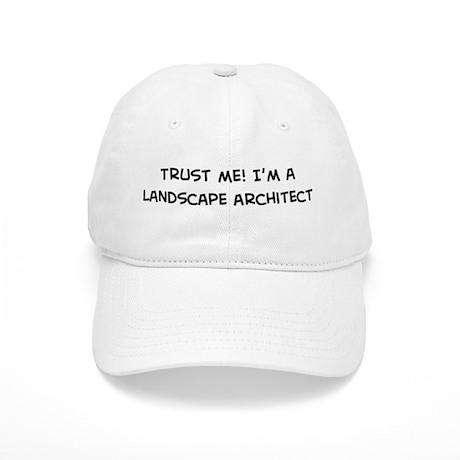 Trust Me: Landscape Architect Cap