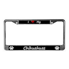 Black I Love My Chihuahuas License Plate Frame
