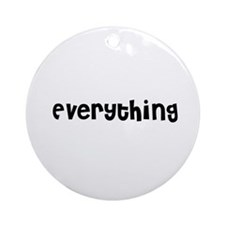 Everything Ornament (Round)