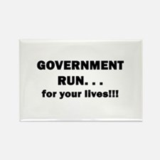 Government Run...For Your Liv Rectangle Magnet