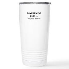 Government Run...For Your Liv Travel Mug