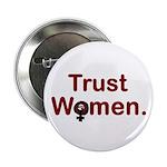 """TRUST WOMEN 2.25"""" Button"""