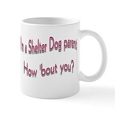 Shelter Dog Parent Mug (2-sided)