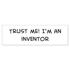Trust Me: Inventor Bumper Bumper Sticker