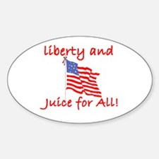Liberty and Juice for All Oval Decal