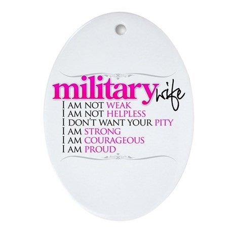 I Am A Military Wife Oval Ornament