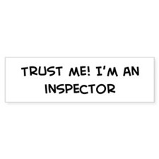 Trust Me: Inspector Bumper Bumper Sticker