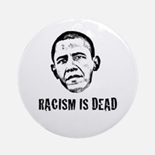 Racism Is Dead Ornament (Round)