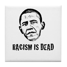 Racism Is Dead Tile Coaster