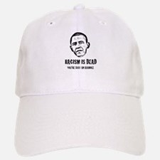 Racism Is Dead, You're Just An Asshole Baseball Baseball Cap